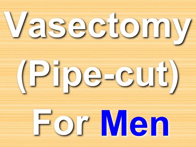 パイプカット(バセクトミー)Vasectomy(Pipe-cut)